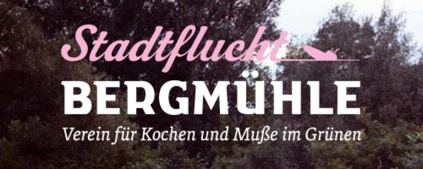 Stadtflucht Bergmühle