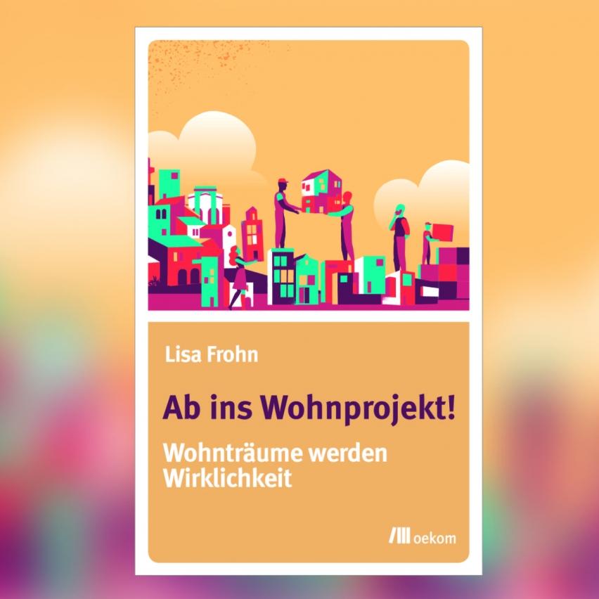 Das aktuelle Buch von Lisa Frohn ist im oekom Verlag erschienen