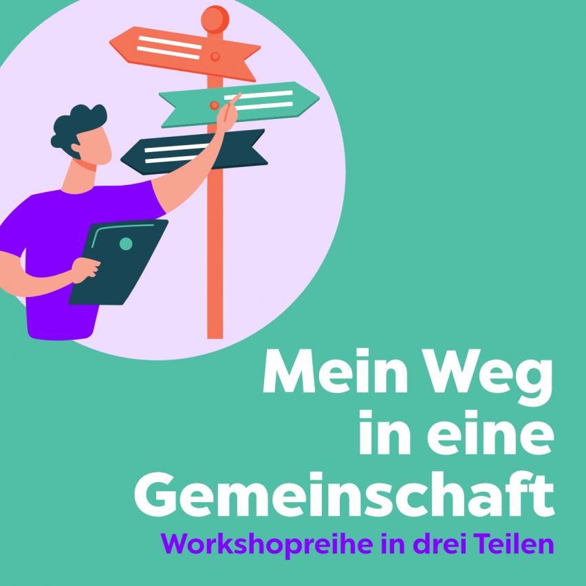 bring-together Akademie für Gemeinschaft »Mein Weg in eine Gemeinschaft« Workshopreihe in 3 Teilen