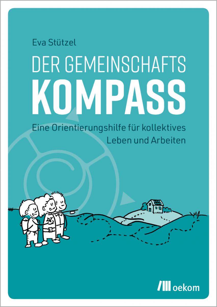 Gemeinschaftskompass – Eine Orientierungshilfe für kollektives Leben und Arbeiten – vorgestellt bei bring-together