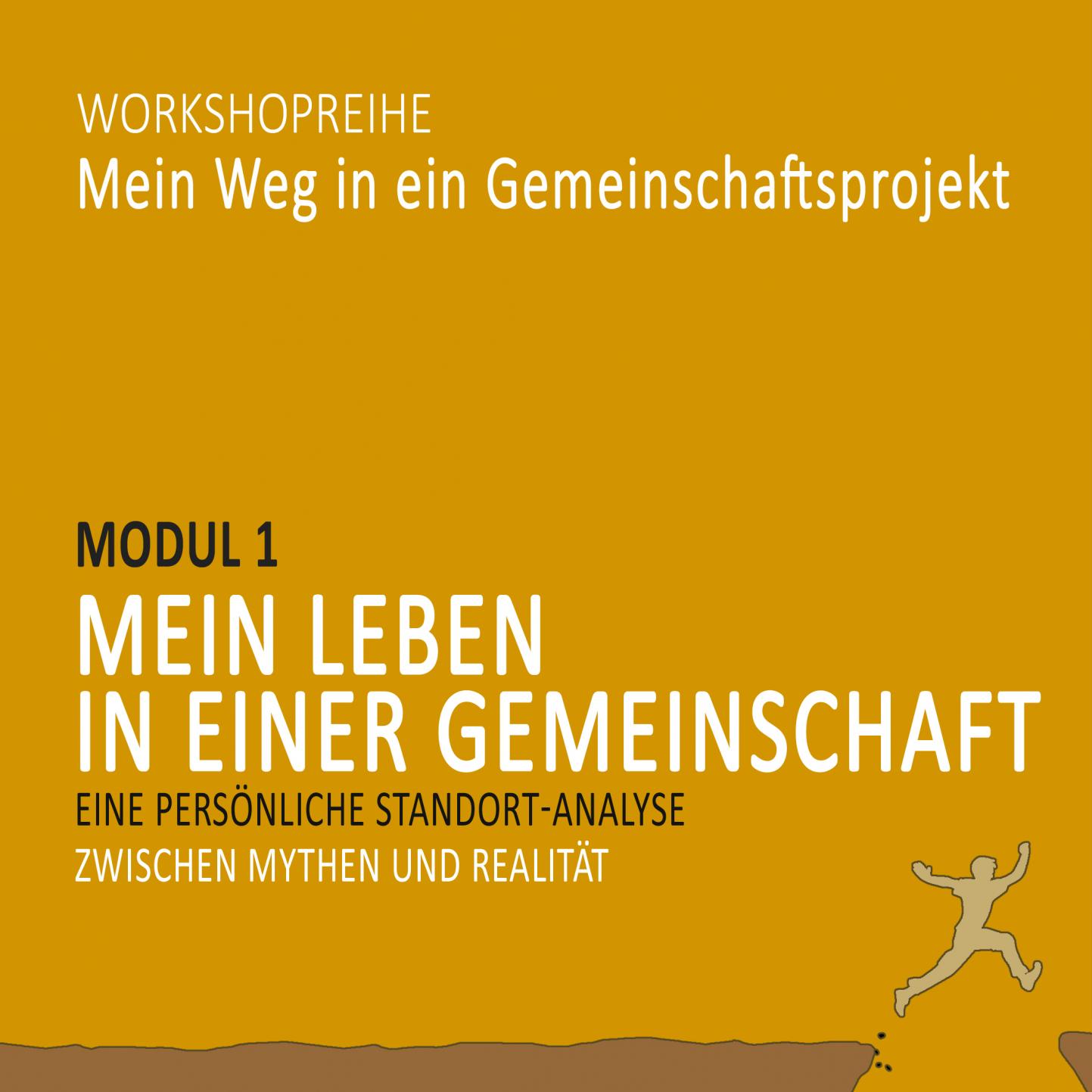 Mein Leben in einer Gemeinschaft: Workshop Modul 1 der Reihe »Mein Weg in ein Gemeinschaftsprojekt«