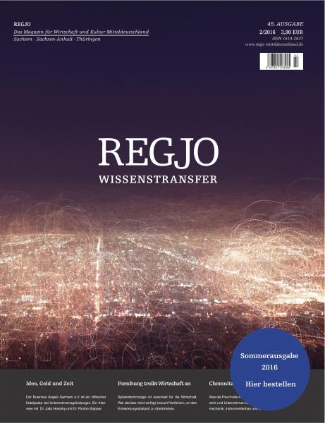 REGJO Das Magazin für Wirtschaft und Kultur Mitteldeutschland. Ausgabe 02/2016