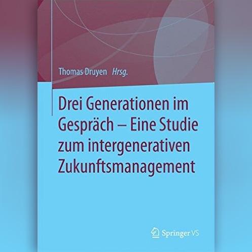 »Drei Generationen im Gespräch – Eine Studie zum intergenerativen Zukunftsmanagement«