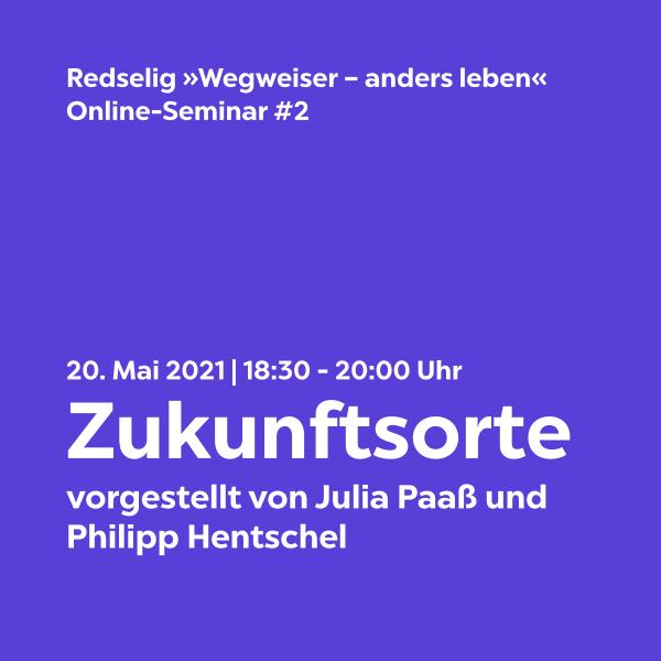 Redselig #2: Zukunftsorte mit Julia Paaß und Philipp Hentschel