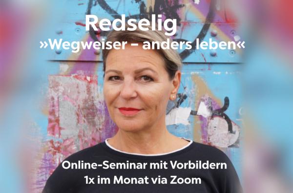 Redselig »Wegweiser – anders leben« | Online-Seminar von bring-together