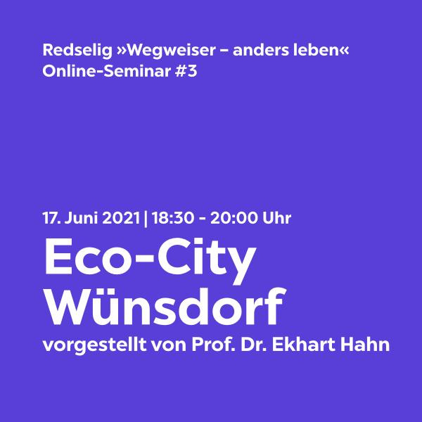 Redselig #3: Eco-City Wünsdorf mit Prof. Dr. Ekhart Hahn